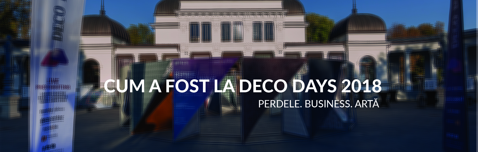 Deco Days 2018: Perdele. Business. Arta