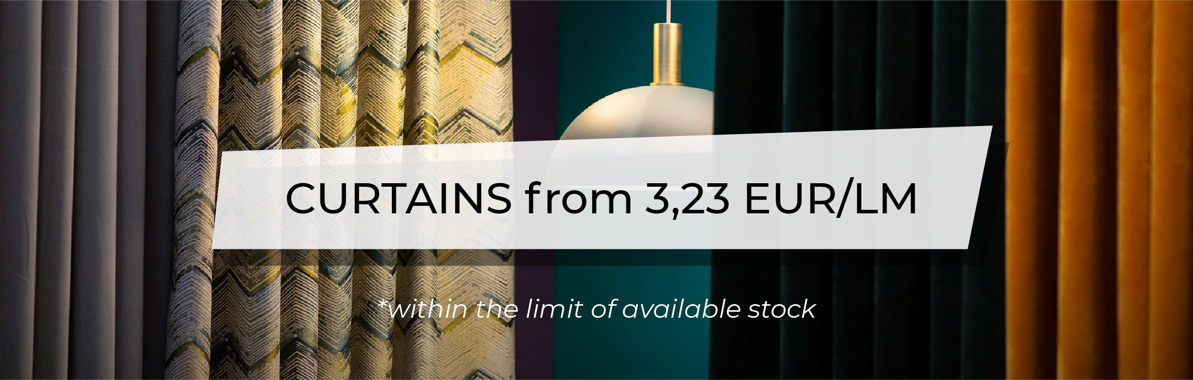 December Promotions - Curtains from 3,23 EUR/ML